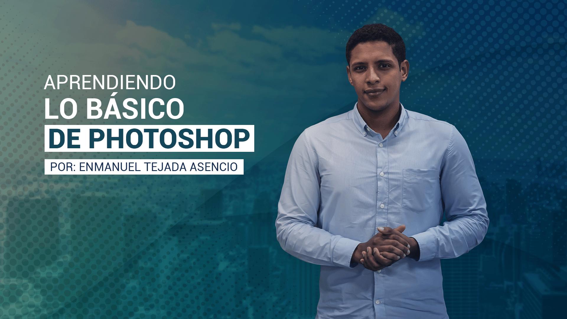 Aprendiendo lo Básico de Photoshop